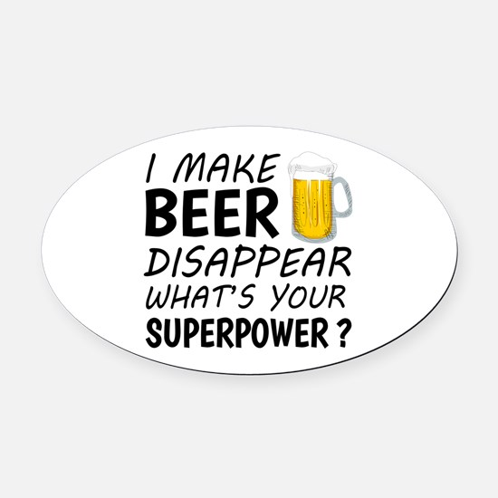 I Make Beer Disappear Oval Car Magnet
