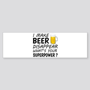 I Make Beer Disappear Bumper Sticker