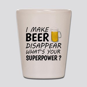 I Make Beer Disappear Shot Glass