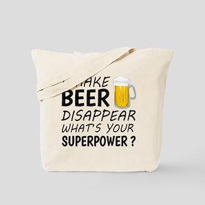 I Make Beer Disappear Tote Bag