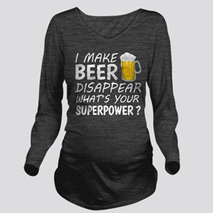 I Make Beer Disappear Long Sleeve Maternity T-Shir