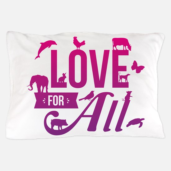 Love for All Pillow Case