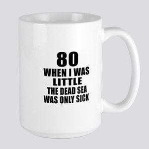 80 When I Was Little Birthday Large Mug