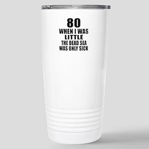 80 When I Was Little Bi Stainless Steel Travel Mug