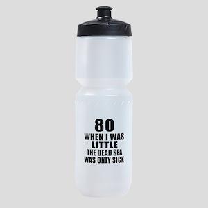80 When I Was Little Birthday Sports Bottle