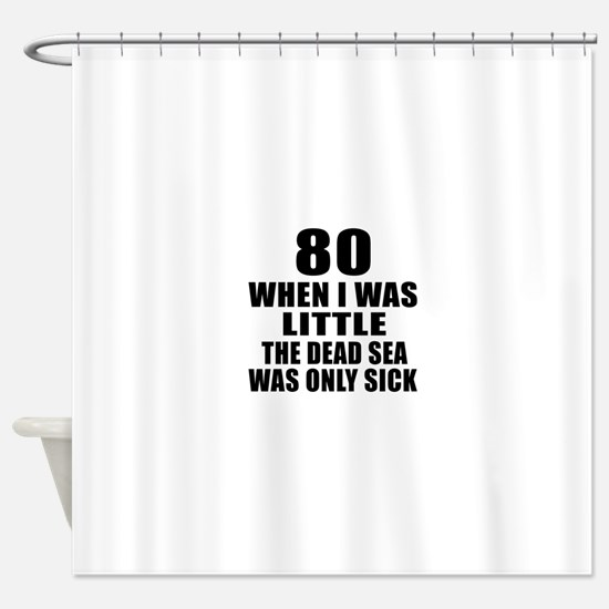 80 When I Was Little Birthday Shower Curtain
