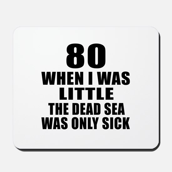80 When I Was Little Birthday Mousepad