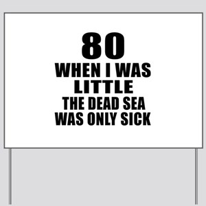 80 When I Was Little Birthday Yard Sign