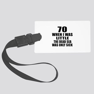 70 When I Was Little Birthday Large Luggage Tag