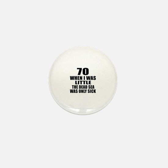 70 When I Was Little Birthday Mini Button