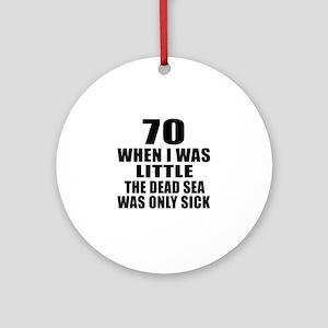 70 When I Was Little Birthday Round Ornament