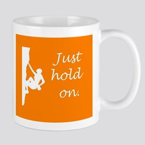 Just hold on - orange/white Mugs