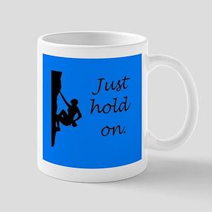 Just hold on - blue/black Mugs