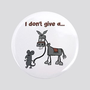 I don't give a... Button