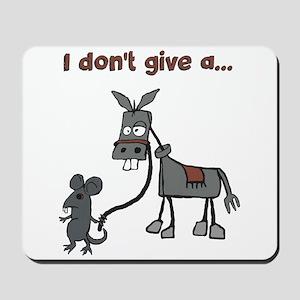 I dont give a... Mousepad