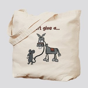 I dont give a... Tote Bag