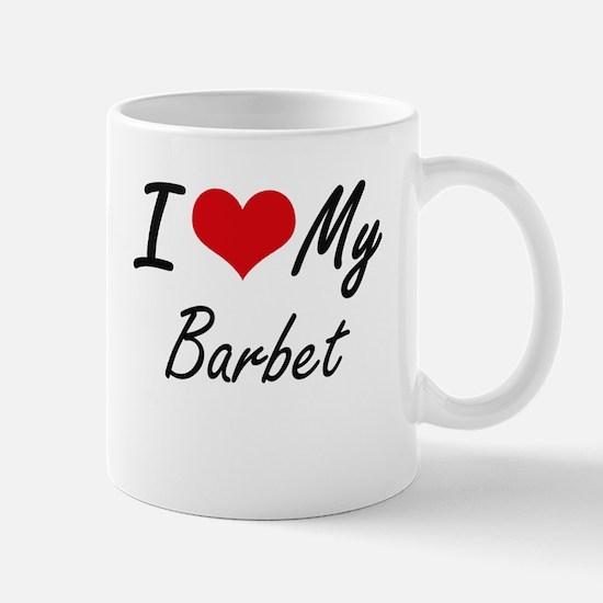 I love my Barbet Mugs