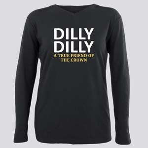 Dilly Dilly A True frien Plus Size Long Sleeve Tee