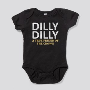 Dilly Dilly A True friend of the cro Baby Bodysuit
