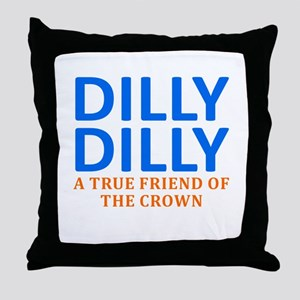 Dilly Dilly A True friend of the crow Throw Pillow