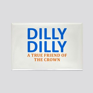 Dilly Dilly A True friend of the Rectangle Magnet