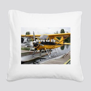 Born to fly: Beaver float pla Square Canvas Pillow