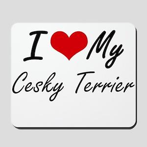 I love my Cesky Terrier Mousepad