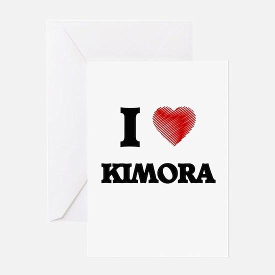 I Love Kimora Greeting Cards