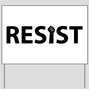 Resist With Fist Yard Sign