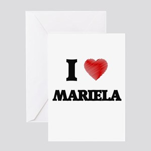 I Love Mariela Greeting Cards