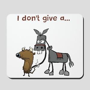 I don't give a... Mousepad