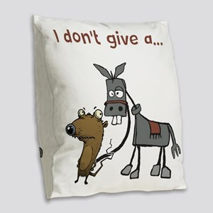 I Don't Give A... Burlap Throw Pillow