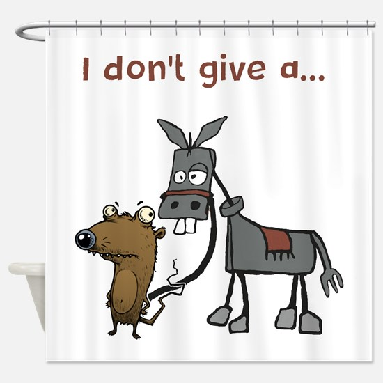 I don't give a... Shower Curtain