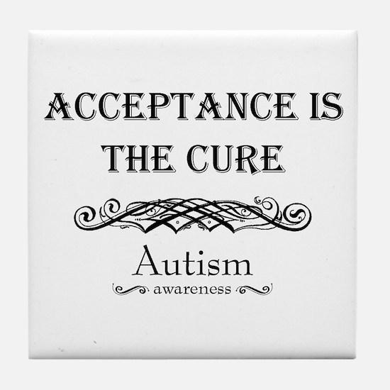 Autism ~ Acceptance is the cure Tile Coaster