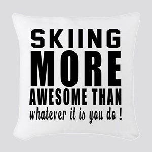 Skiing More Awesome Designs Woven Throw Pillow
