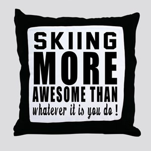 Skiing More Awesome Designs Throw Pillow