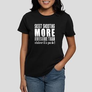 Skeet Shooting More Awesome D Women's Dark T-Shirt