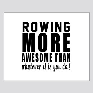 Rowing More Awesome Designs Small Poster