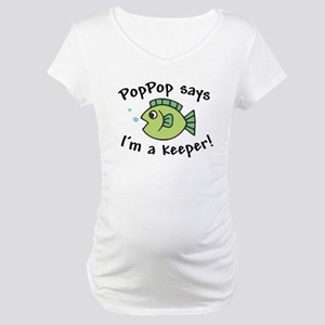 PopPop Says I'm a Keeper Maternity T-Shirt