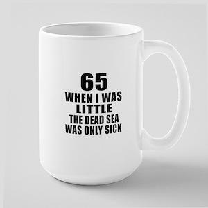 65 When I Was Little Birthday Large Mug