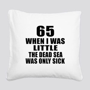 65 When I Was Little Birthday Square Canvas Pillow