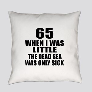 65 When I Was Little Birthday Everyday Pillow