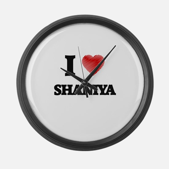 I Love Shaniya Large Wall Clock
