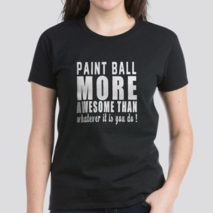 Paint Ball More Awesome Desig Women's Dark T-Shirt