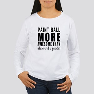 Paint Ball More Awesom Women's Long Sleeve T-Shirt