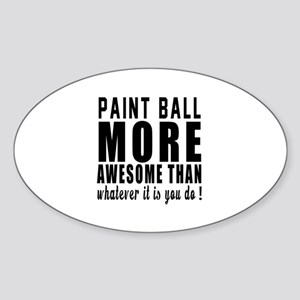 Paint Ball More Awesome Designs Sticker (Oval)