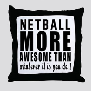 Netball More Awesome Designs Throw Pillow