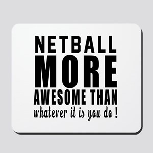 Netball More Awesome Designs Mousepad