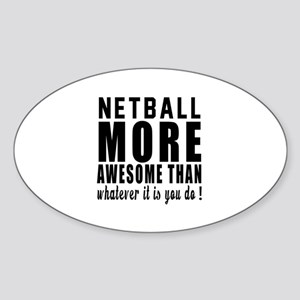 Netball More Awesome Designs Sticker (Oval)