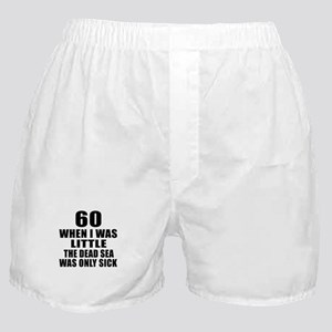 60 When I Was Little Birthday Boxer Shorts